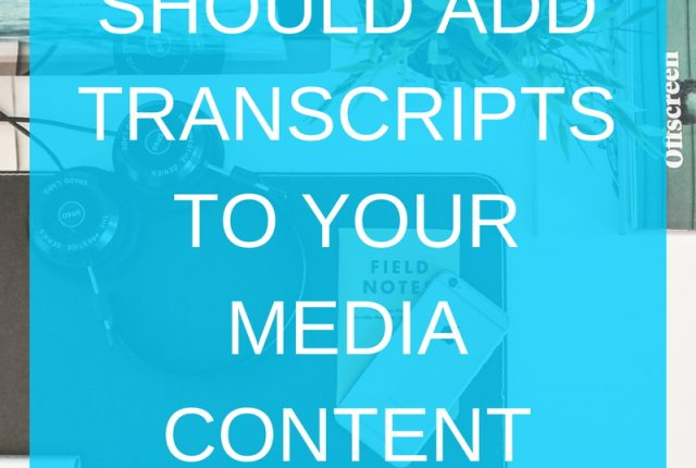 Why you should add transcripts with your media content